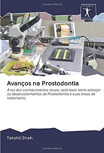 Avanços na Prostodontia: À luz dos conhecimentos atuais, este texto tenta esboçar...