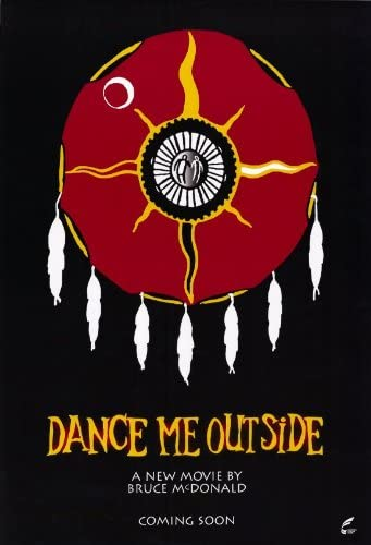 Dance Me Outside Poster Movie 11x17 Ryan Black Adam Beach Michael Greyeyes  Li...: Amazon.ca: Home & Kitchen