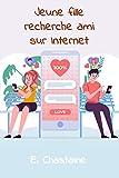 Jeune fille recherche ami sur Internet
