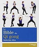 La Bible du Qi gong