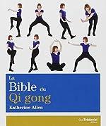 La Bible du Qi gong de Katherine Allen