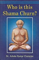 Who is This Shama Churn?