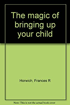 Hardcover The magic of bringing up your child Book
