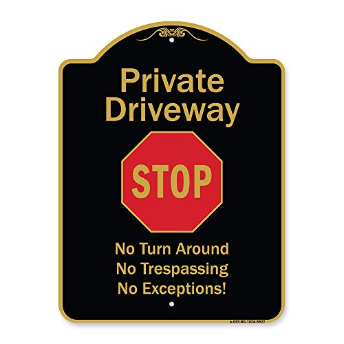 """SignMission Designer Series Sign - Private Driveway No Turn Around Or Trespassing No Exceptions with Stop Black & Gold 18"""" X 24"""" Heavy-Gauge Aluminum Architectural Sign Made in The USA"""