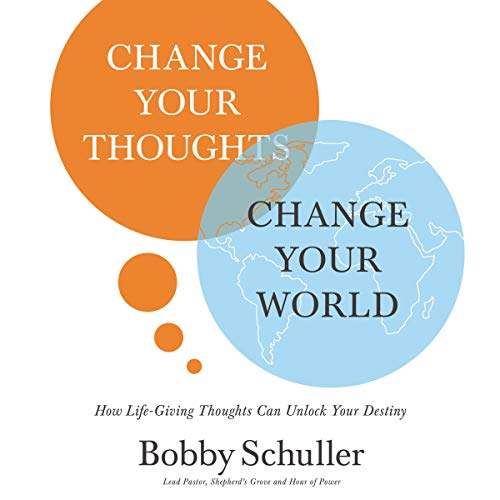Change Your Thoughts, Change Your World audiobook cover art