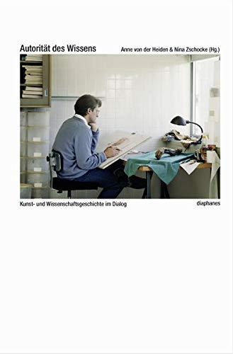 Autorität des Wissens: Kunst- und Wissenschaftsgeschichte im Dialog (hors série)