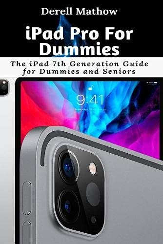 iPad Pro For Dummies: The iPad 7th Generation Guide for Dummies and Seniors