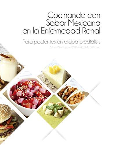 Cocinando con Sabor Mexicano en la Enfermedad Renal: Para pacientes en etapa prediálisis