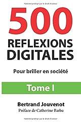 500 Réflexions Digitales: Pour briller en société Broché