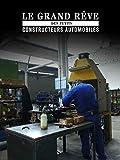 Le grand reve des petits constructeurs automobiles