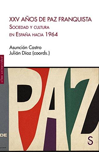 XXV Años de Paz Franquista: Sociedad y cultura en España