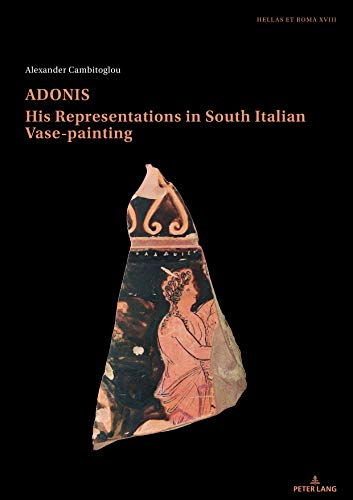 Adonis, His Representations in South Italian Vase-Painting