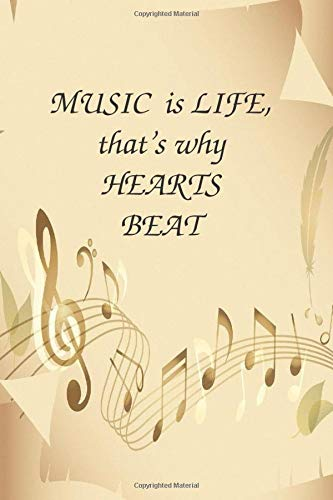 MUSIC is LIFE that's why HEARTS BEAT: Music theme notebook to write in, lined pages, for men women boys girls who love music, perfect gift for all music lovers
