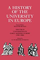 A History of the University in Europe: Volume 2, Universities in Early Modern Europe (1500–1800) (A History of the University in Europe, Series Number 2)