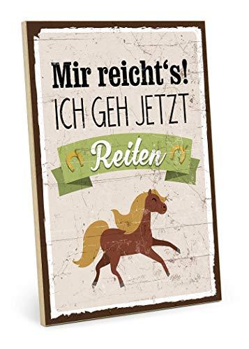 TypeStoff Holzschild mit Spruch – ICH GEH JETZT REITEN – im Vintage-Look mit Zitat als Geschenk und Dekoration zum Thema Reitsport, Hobby und Pferd (M - 19,5 x 28,2 cm)