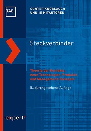 Steckverbinder: Theorie der Kontakte, neue Technologien, Produkte und Management-Konzepte