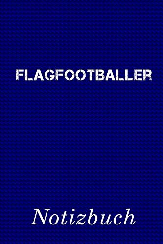 Flagfootballer Notizbuch: | Notizbuch mit 110 linierten Seiten | Format 6x9 DIN A5 | Soft cover matt |