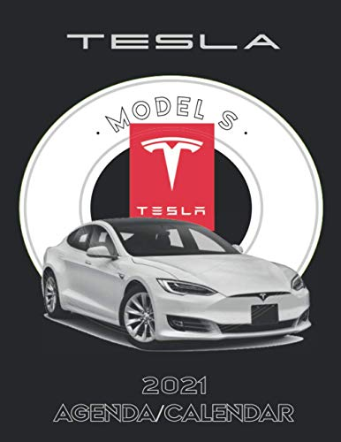Tesla Model S Supercar Calendar 2021: Tesla Calendar 2021 & Automobile Calendar/Agenda 2021 for Supercars Lovers and Car Enthusiasts (2021 Cars Calendar / Black Cover)