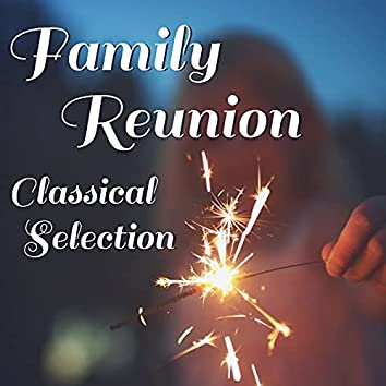 Family Reunion Classical Selection