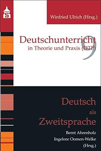 Deutsch als Zweitsprache (Deutschunterricht in Theorie und Praxis)