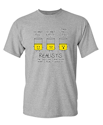 Realists The Only Ones Who Know Graphic Adult Humor Sarcastic Funny T Shirt 2XL Sport Grey