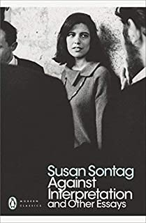 Against Interpretation and Other Essays (Penguin Modern Classics) by Susan Sontag (2009-07-02)