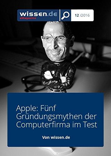 wissen.de-eMagazine: Apple: Fünf Gründungsmythen der Computerfirma im Test