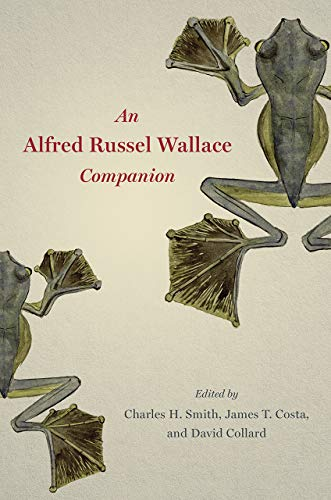 An Alfred Russel Wallace Companion by Charles H. Smith