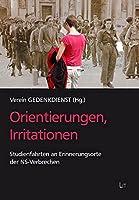 Orientierungen, Irritationen: Studienfahrten an Erinnerungsorte der NS-Verbrechen
