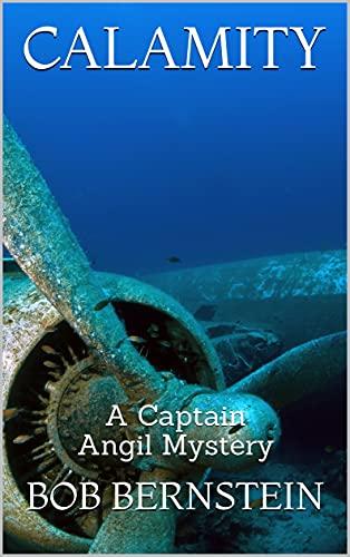 Book: CALAMITY (A Captain Grande Angil Mystery Book 1) by Robert Bernstein