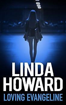 Loving Evangeline (American Heroes Book 2) by [Linda Howard]