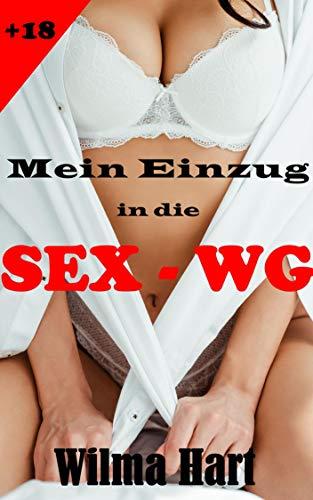 Mein Einzug in die Sex-WG: Erotik ab 18 unzensiert, Sexgeschichten ab 18 für Männer und Frauen