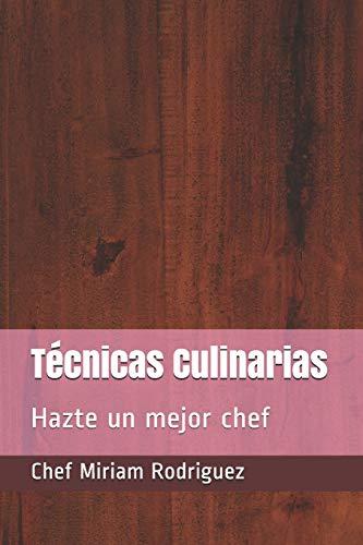 Técnicas culinarias: Hazte un mejor chef: 1