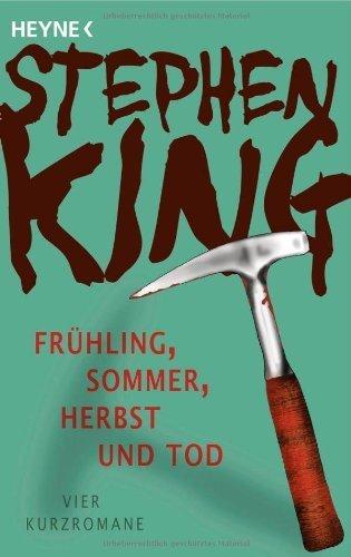 Frühling, Sommer, Herbst und Tod: Vier Kurzromane von Stephen King (12. August 2013) Taschenbuch