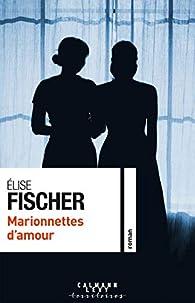 Marionnettes d'amour par Élise Fischer