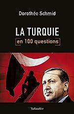 La Turquie en 100 questions de Dorothée Schmid