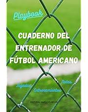 Cuaderno del Entrenador de fútbol americano- Diseña la estrategia y la preparación de tu equipo como un profesional: Libreta de tamaño A5 con ... entero y medio campo de fútbol americano