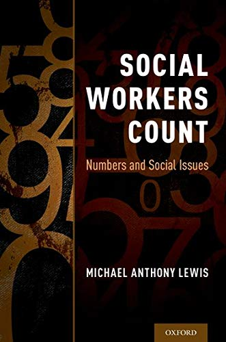 Compare Textbook Prices for Social Workers Count: Numbers and Social Issues  ISBN 9780190467135 by Lewis, Michael Anthony