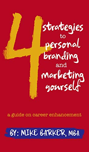 4 Strategies to Personal Branding and Marketing Yourself : A Guide on Career Enhancement (English Edition)