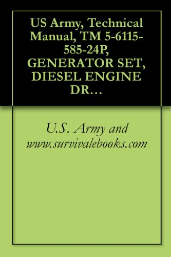 US Army, Technical Manual, TM 5-6115-585-24P, GENERATOR SET, DIESEL ENGINE DRIVEN, TA SKID MTD, 10 KW, 1 PHASE, 2 WIRE; 1 PHASE, 3 WIRE; 3 PHASE, 4 W 120 (English Edition)
