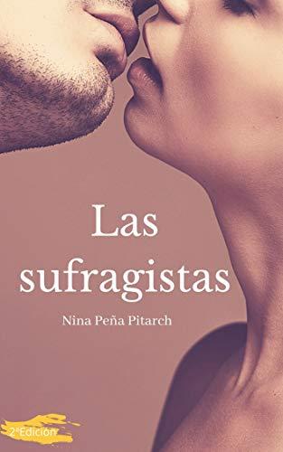Las sufragistas: Volumen completo eBook: Pitarch, Nina Peña: Amazon.es: Tienda Kindle