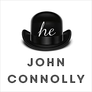 he                   By:                                                                                                                                 John Connolly                               Narrated by:                                                                                                                                 Simon Slater                      Length: 11 hrs and 29 mins     46 ratings     Overall 4.5