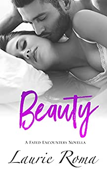 Beauty (Fated Encounters Book 2) by [Laurie Roma]