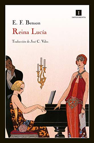 Reina Lucía (Impedimenta nº 1) de [E. F. Benson, José Calles Vales]