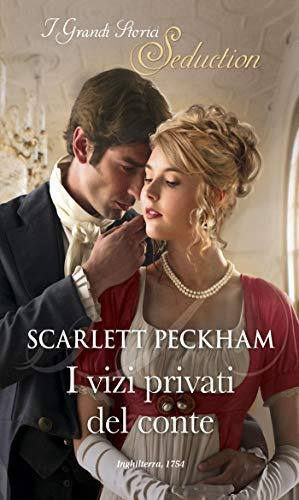 I vizi privati del conte: I Grandi Romanzi Storici Seduction (I segreti di Charlotte Street Vol. 2)