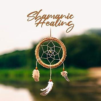 Shamanic Healing: Music for Reiki, Meditation, Ayurvedic Treatment, Shiatsu Therapy, Holistic Rituals