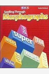 Spelling Through Morphographs, Student Workbook Paperback