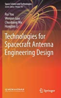 Technologies for Spacecraft Antenna Engineering Design (Space Science and Technologies)