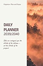 Daily Planner 2039/2040; Sales are contingent upon the attitude of the salesman -- not the attitude of the prospect.: Calendar 2039/2040 Perfect ... your next steps and Goals (Weekly Planner w