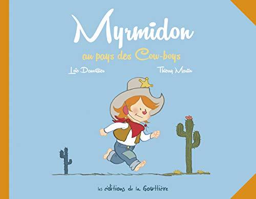 Myrmidon, Tome 1 : Myrmidon au pays des cow-boys